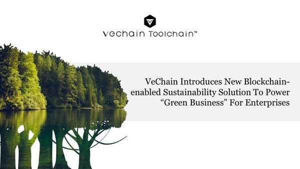 VeChainがエンタープライズのグリーンビジネスを強化する新しいBlockchain-enabled Sustainability Solutionを発表