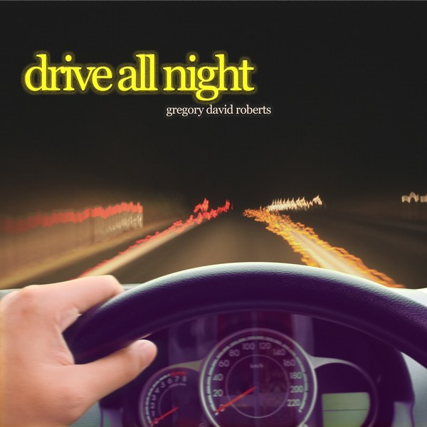 International Best-selling Shantaram Author Gregory David Roberts Releases Debut Single 'Drive All Night'