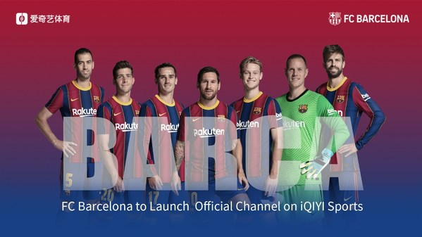 iQIYI Sports Announces Partnership with FC Barcelona to Launch FC Barcelona Official Channel on Platform