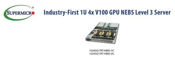 Supermicro is First-to-Market with NEBS Level 3 Certified 1U Server -- Delivers 2,560 NVIDIA GPU Cores for 5G Edge AI & VR Innovation