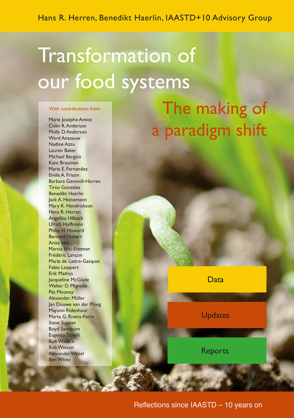 Biovision Foundation / A decade on: A critical new book by UN's World Agriculture Report (IAASTD) members calls for an accelerated transformation of our food systems