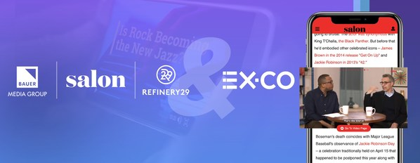 Refinery29, Salon.com and Bauer Media USA Choose EX.CO's Innovative Content Technology Solution for Publishers
