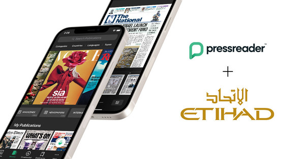 Etihad Airways partners with PressReader: Heightens passenger experience with digital newspapers and magazines