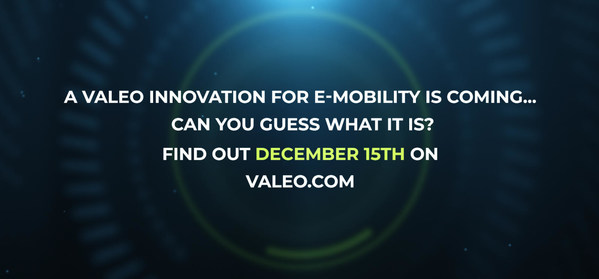 A new Valeo innovation for e-mobility is coming on December 15th