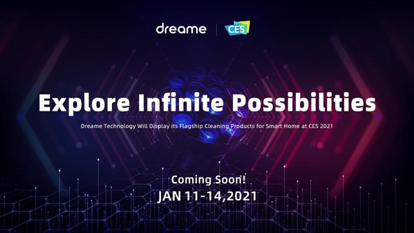 CES 2021: Dreame Technology will Display its Flagship Cleaning Products for Smart Home