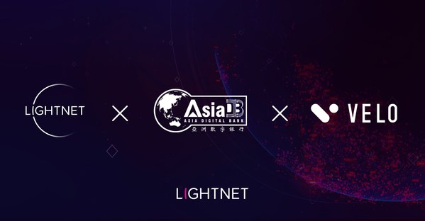 Lightnet Group, Velo Labs and Asia Digital Bank to Develop Cross-Border Business Solutions in Asia