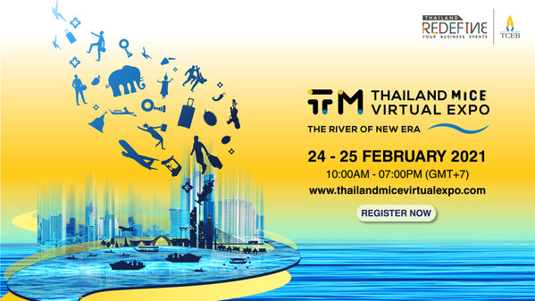 "TCEB invites to join ""Thailand MICE Virtual Expo: The River of New Era""  on 24-25 February 2021"