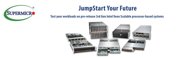 Supermicro Opens Customer Testing and Validation on Upcoming 3rd Gen Intel Xeon Scalable Processor-Based Systems to Accelerate System Platform Adoption