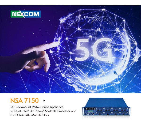 NEXCOM's New NSA 7150 Advances 5G Networks with Latest 3rd Gen Intel Xeon Scalable Processor