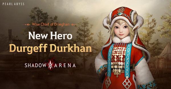 Durgeff Durkhan ฮีโร่ใหม่ มาถึง Shadow Arena