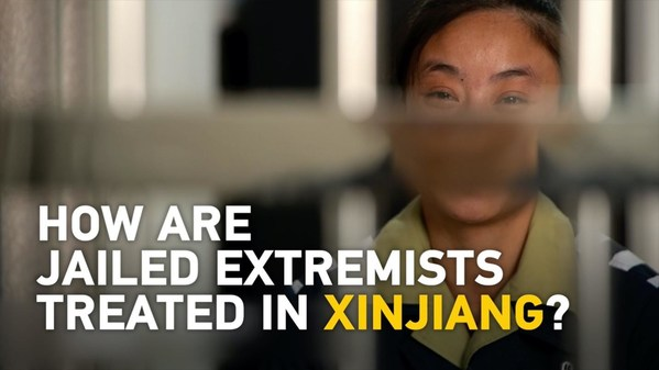 CGTN: How are jailed extremists treated in Xinjiang?