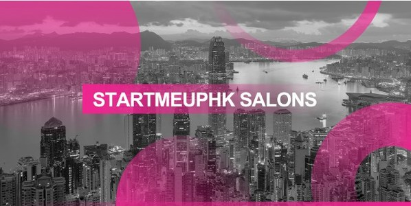 InvestHK launches worldwide StartmeupHK Salons event programme to support annual StartmeupHK Festival