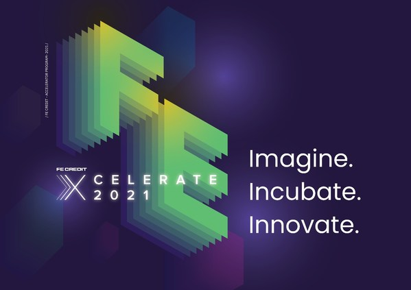 "FE Credit - Leading Consumer Finance Company in Vietnam - Launches Fintech Accelerator Program ""FE XCELERATE 2021"""
