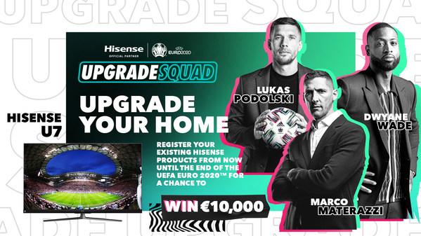 Hisense khởi động Chiến dịch #UpgradeYourHome cho UEFA EURO 2020 với Đại sứ chiến dịch Dwyane Wade và các huyền thoại bóng đá