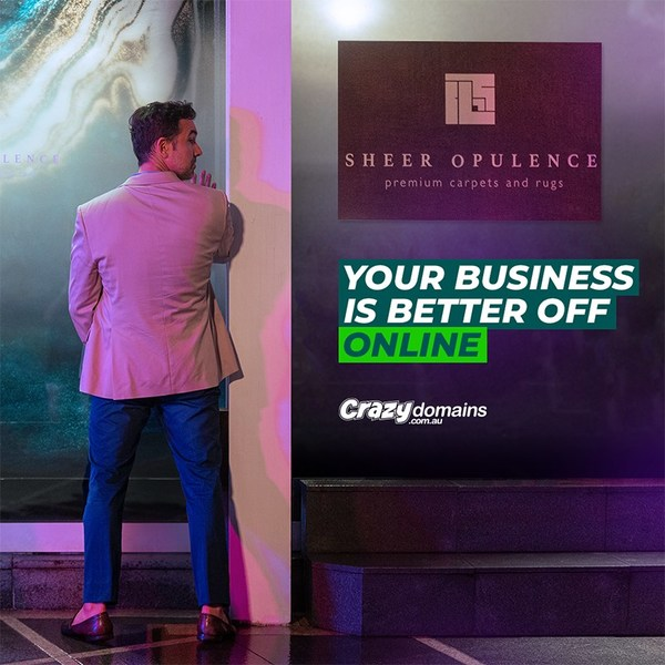 "Crazy Domains Launches ""Your Business is Better Off Online"" - Confronting the Challenges 1.2 million Australian SMBs Face Today"