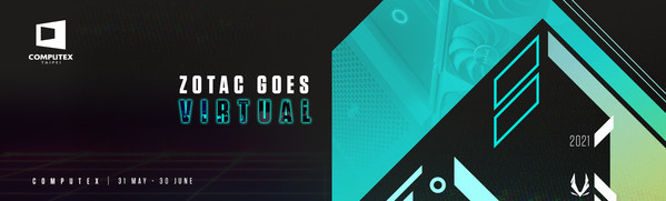 ZOTAC、COMPUTEX Virtual 2021出展のお知らせ