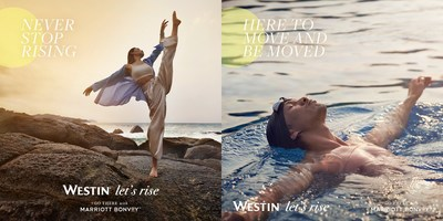 Westin Hotels & Resorts unveiled its wellness-centric campaign, Let's Rise.