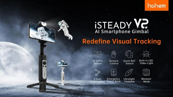 Built-in AI Vision Sensor, Smart Tracking for All Platforms,Hohem iSteady V2 available Online Now
