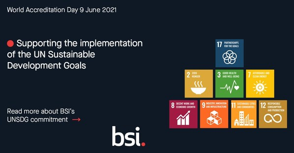 BSI作为联合国全球契约的签署方,始终致力于支持联合国可持续发展目标的实施