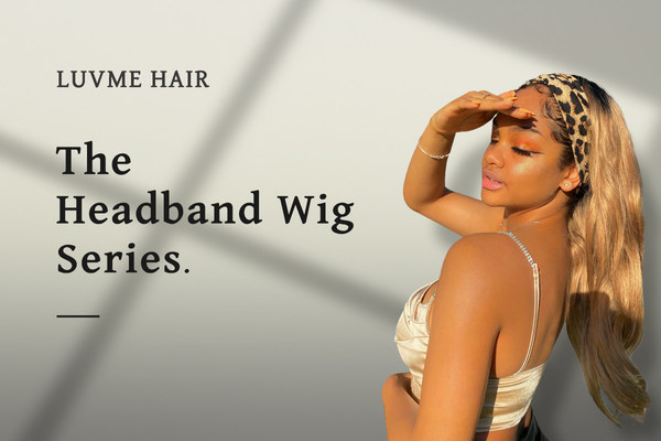 How Luvme Hair Come Through Difficulties the Wig Market Facing With Today