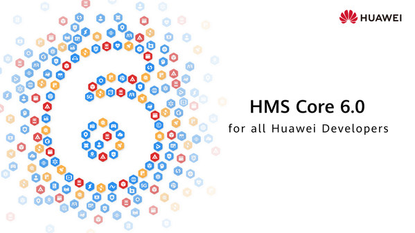 Huawei Levels Up with New HMS Core 6.0 Open Capabilities for Mobile App Developers
