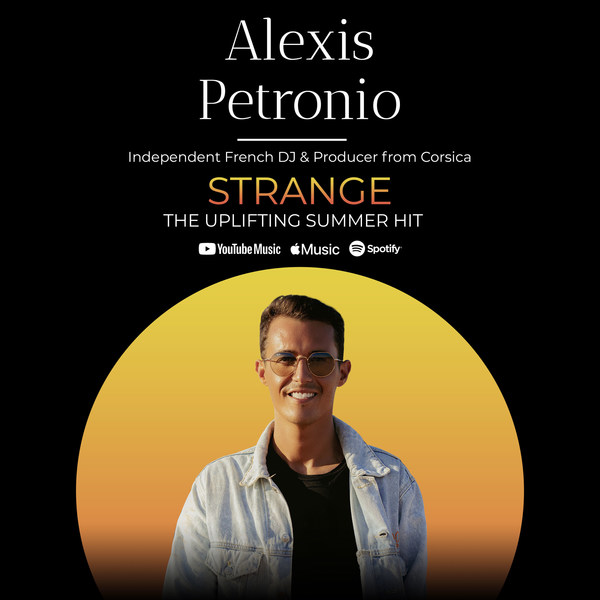 """French-Corsican DJ Alexis Petronio releases first single, """"Strange,"""" featuring Keith with a hopeful post-pandemic message"""