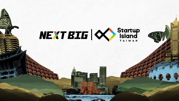 National Development Council launched the NEXT BIG project to show the world Taiwan's endless entrepreneurial energy
