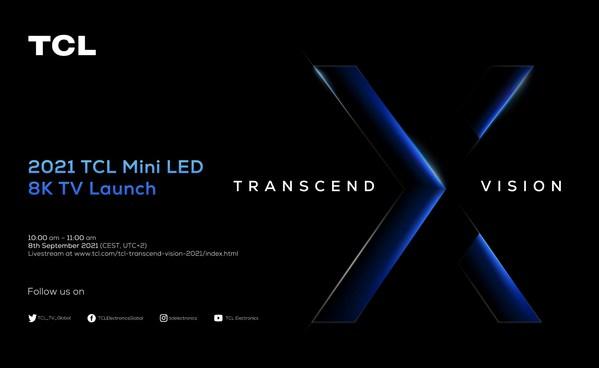 TCLが 2021 Mini LED 8K TVシリーズと新たな大望を発表