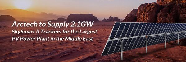 Arctech cung cấp hệ thống theo dõi SkySmart II 2.1GW cho Nhà máy điện PV lớn nhất Trung Đông