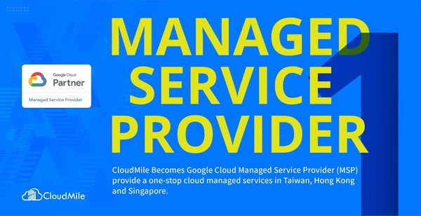 CloudMile expands Google Cloud MSP to APAC, providing a one-stop cloud managed services in Singapore.