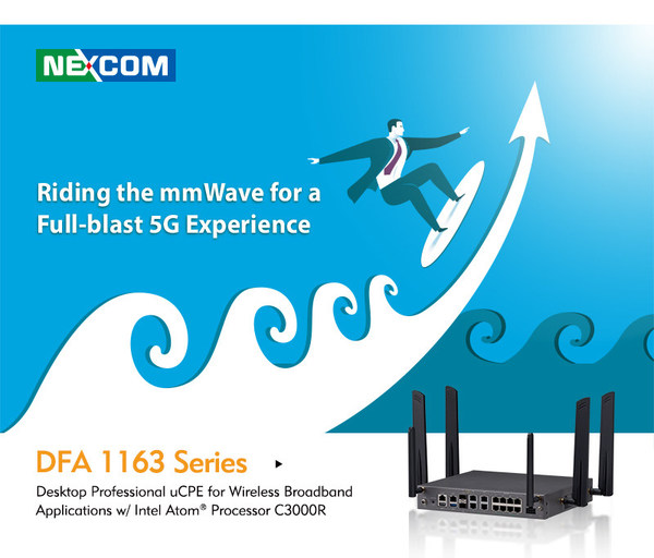 Riding the mmWave for a Full-blast 5G Experience with NEXCOM's Professional uCPE