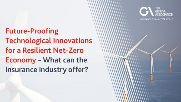 Insurers have a key role to play in the transition to net zero by de-risking new climate technologies