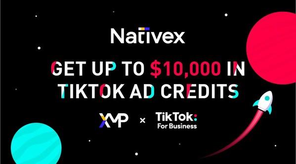Nativex ra mắt chương trình ưu đãi cùng TikTok, cung cấp khoản tín dụng quảng cáo lên đến 10.000 USD cho các chiến dịch quảng cáo TikTok