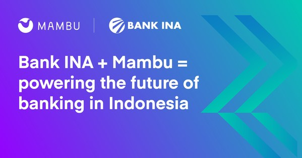 Bank INA and Mambu, powering the future of banking in Indonesia